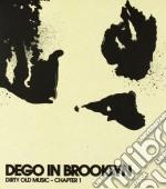 Dego In Brooklyn - Dirty Old Music - Chapter 1 cd musicale di ARTISTI VARI