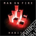 Man On Fire - Habitat cd musicale di Man on fire
