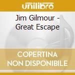 Jim Gilmour - Great Escape cd musicale di Jim Gilmour