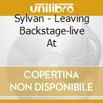 LEAVING BACKSTAGE cd musicale di SYLVAN
