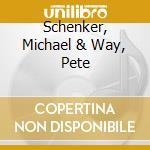 SCHENKER, MICHAEL & WAY, PETE             cd musicale di The Plot