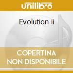 Evolution ii cd musicale