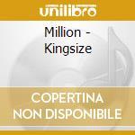 Million - Kingsize cd musicale
