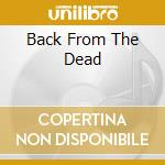 BACK FROM THE DEAD                        cd musicale di WAYSTED