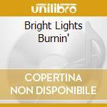 BRIGHT LIGHTS BURNIN' cd musicale di Rose Black