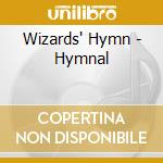 Wizards' Hymn - Hymnal cd musicale di Hymn Wizards'