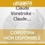 Claude Vonstroke - Claude Vonstroke At The Controls cd musicale di VONSTROKE CLAUDE