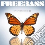 Freebass - Two Worlds Collide cd musicale di Freebass