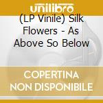 (LP VINILE) Silk flowers ep lp vinile di Flowers Silk