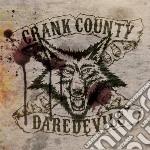 Crank County Daredevil - Crank County Daredevil cd musicale di Crank county daredev