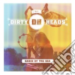 Dirty Heads - Cabin By The Sea cd musicale di Dirty heads the