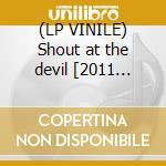 (LP VINILE) Shout at the devil [2011 reissue][180g v lp vinile di Crue Motley
