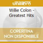 Greatest hits cd musicale di Willie Colon