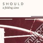 (LP VINILE) Folding sieve lp vinile di Should