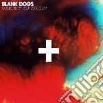 Blank Dogs - Collected By Itself: 2006-2009 cd musicale di Dogs Blank