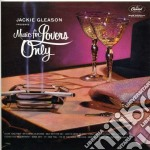 Jackie Gleason - Music For Lovers Only cd musicale di Jackie Gleason