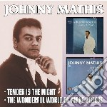 Johnny Mathis - Tender Is The Night / The Wonderful World Of Make-Believe cd musicale di Johnny Mathis