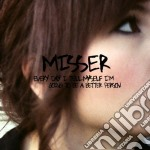 Misser - Every Day I Tell Myself I'm Going To Be cd musicale di Misser