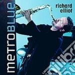 Richard Elliot - Metro Blue cd musicale di Richard Elliot