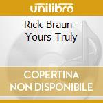 Yours truly cd musicale di Rick Braun