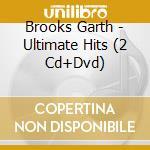 Brooks Garth - Ultimate Hits 2Cd+Dvd cd musicale di BROOKS GARTH