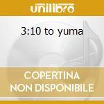 3:10 to yuma cd musicale di Ost