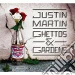 Justin Martin - Ghettos & Gardens cd musicale di Justin Martin
