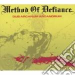 Method Of Defiance - Dub Arcanum Arcandrum cd musicale di Method of defiance