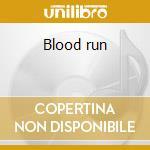Blood run cd musicale