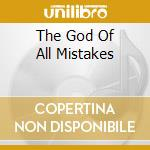 THE GOD OF ALL MISTAKES                   cd musicale di EMINENCE