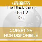 THE BLACK CIRCUS - PART 2 DIS. cd musicale di MANTICORA