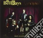 Bellrays - Have A Little Faith cd musicale di BELLRAYS