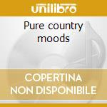 Pure country moods cd musicale