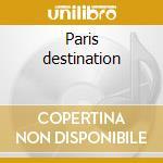Paris destination cd musicale