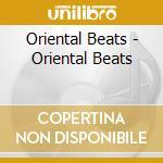 Oriental Beats - Oriental Beats cd musicale