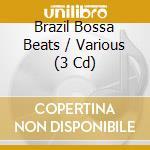 BRAZIL BOSSA BEATS  (BOX 3 CD) cd musicale di ARTISTI VARI