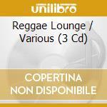 Reggae lounge cd musicale di Artisti Vari