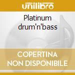 Platinum drum'n'bass cd musicale di Artisti Vari