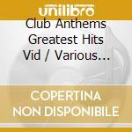 The greatest club anthems cd musicale di Artisti Vari