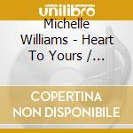 Heart to yours/do you know cd musicale di Michelle Williams