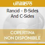 B-sides and c-sides cd musicale di Rancid