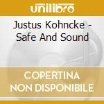 SAFE AND SOUND cd musicale di KOHNCKE JUSTUS