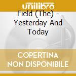 YESTERDAY AND TODAY                       cd musicale di FIELD