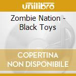 BLACK TOYS cd musicale di ZOMBIE NATION