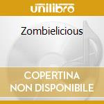 ZOMBIELICIOUS cd musicale di Nation Zombie