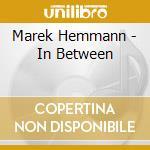 Marek Hemmann - In Between cd musicale di Marek Hemmann