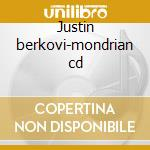 Justin berkovi-mondrian cd cd musicale di Berkovi Justin