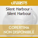 Silent harbour cd cd musicale di Harbour Silent