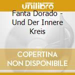 Fanta dorado & der innere kreis cd cd musicale di Fanta dorado & der