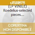 (LP VINILE) Roedelius-selected pieces 1990-2011lp+cd lp vinile di Roedelius